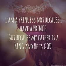 My Father is a King and He is GOD...More at http://quote-cp.tumblr ... via Relatably.com