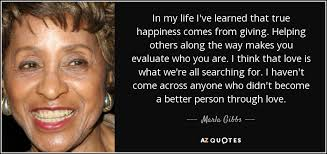 Marla Gibbs quote: In my life I've learned that true happiness ... via Relatably.com