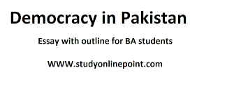 democracy in pakistan essay with outlines   online study point  democracy in pakistan