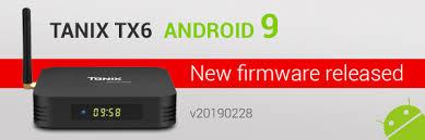 Tanix <b>TX6</b> Firmware – Full Image <b>Android</b> 9 Update 20190228 ...