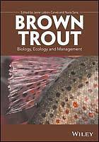 <b>Brown trout</b> : biology, ecology and management (eBook, 2018 ...
