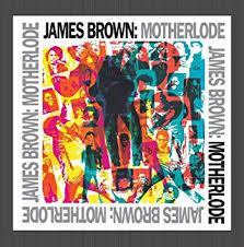 <b>James Brown</b> - <b>Motherlode</b> [Remastered] - Amazon.com Music