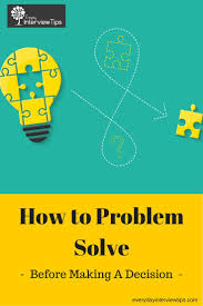 1000 images about interview tips questions answers on explaining your problem solving process everydayinterviewtips com how