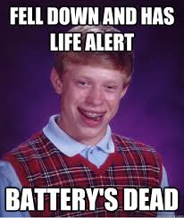 Fell down and has life alert battery's dead - Bad Luck Brian ... via Relatably.com