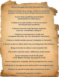 mental strength creed for personal success i believe we all need a code a creed to live by in order to keep us track and to help us achieve our personal goals and mental strength