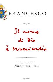 Risultati immagini per nuovo libro di papa francesco
