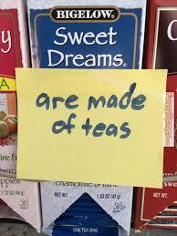 FunnyMemes.com • Funny memes - [Sweet dreams are made of teas] via Relatably.com