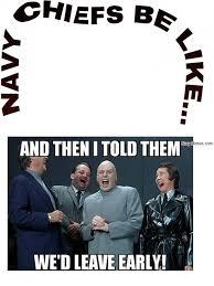 Navy Chief be like - Navy Memes - clean mandatory fun via Relatably.com