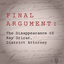 Final Argument: The Disappearance of Ray Gricar, District Attorney