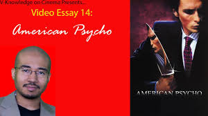 video essay american psycho video essay 14 american psycho