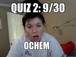 quiz 2: 9/30 OCHEM - Exasperated college student - quickmeme via Relatably.com