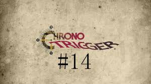 chrono trigger ep 14 annoying boss chrono trigger ep 14 annoying boss