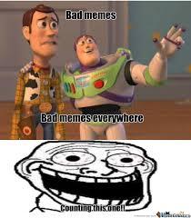RMX] Bad Memes by zimossaintsrow3 - Meme Center via Relatably.com