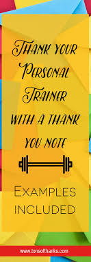 best images about thank you note examples thank you to your personal trainer write your trainer a thank you note examples