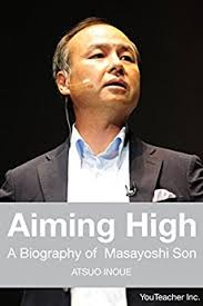Aiming High - A Biography of Masayoshi Son (孫正義正伝): A ...