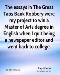 tony hillerman graduation quotes quotehd the essays in the great taos bank robbery were my project to win a master of