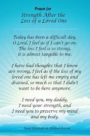 prayer for strength after the loss of a loved one prayer for strength after the loss of a loved one