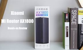 <b>Xiaomi Mi Router AX1800</b> Hands-on Test Review: It's Time to Buy a ...