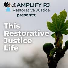 This Restorative Justice Life