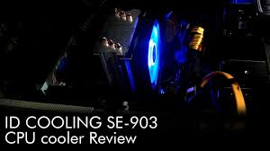 <b>ID cooling SE</b>-903 CPU Cooler Review with Temperatur test ...