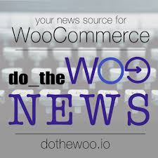 Do the Woo - WooCommerce News