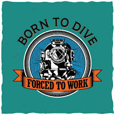 Free Vector   <b>Born to dive</b> poster to forced to work motivation label ...