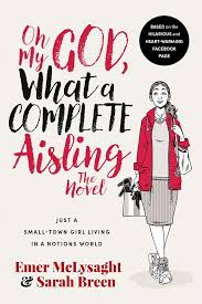 Humour - Oh My God What a Complete Aisling The Novel - Gill Books