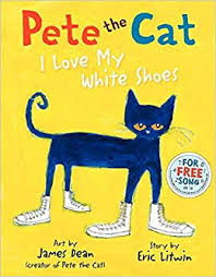 Pete the <b>Cat</b>: I Love My White Shoes: James Dean, Eric Litwin ...