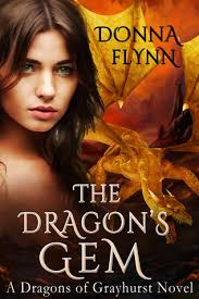 The Dragon's Gem (Dragons of Grayhurst, #1) by Donna Flynn — Reviews, Discussion, Bookclubs, Lists - 18196157