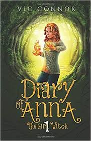 Diary of Anna the <b>Girl Witch</b> 1: Amazon.co.uk: Connor, Vic, Barros ...