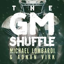 The GM Shuffle with Michael Lombardi and Adnan Virk