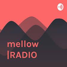 mellow |RADIO