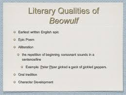beowulfbeowulf p characteristics of hero archetype hero of high literary qualities of beowulf earliest written english epic epic poem alliteration the repetition of beginning consonant