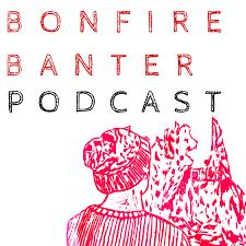 Bonfire Banter