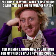YOU THINK ITs wrong when people mourn CELEBRITIES but not an ... via Relatably.com