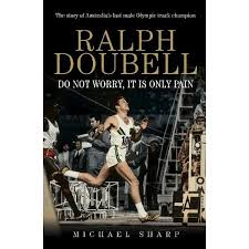 Ralph Doubell, <b>Do Not Worry</b>, <b>It Is</b> Only Pain by Michael Sharp ...