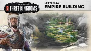 Total War: THREE KINGDOMS - Empire Building Let's Play - YouTube