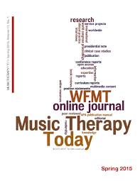music therapy today vol 9 no 1 special issue by world 1 special issue by world federation of music therapy issuu