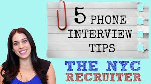 phone interview tips the nyc recruiter