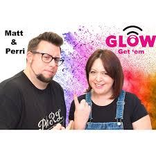 Glow Get Em with Matt and Perri