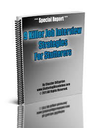 special report 9 killer job interview strategies for stutterers special report 9 killer job interview strategies for stutterers special report 9 killer job interview strategies for stutterers