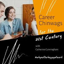 Career Chinwags for the 21st Century with Catherine Cunningham