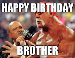 Birthday meme for brother - funny MEMEs via Relatably.com