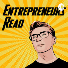 Entrepreneurs Read - For Side hustlers asking what you should read next