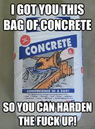 Got you some concrete memes | quickmeme via Relatably.com