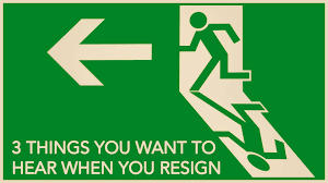 things you want to hear when you resign org