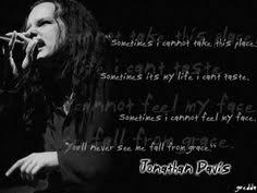 Korn Lyrics on Pinterest | Jonathan Davis, Slipknot Lyrics and ... via Relatably.com