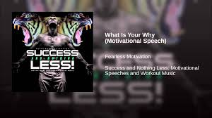 what is your why motivational speech what is your why motivational speech