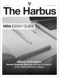 incoming hbs students share their essaysthe new harbus mba essay guide costs