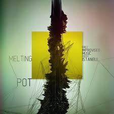 below the radar special edition melting pot improvised below the radar special edition melting pot improvised music from istanbul the wire